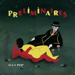 Préliminaires d'Iggy Pop, sortie le 18 mai 2009