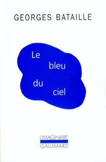 Georges Bataille, Le bleu du ciel - Collection L'Imaginaire/Gallimard